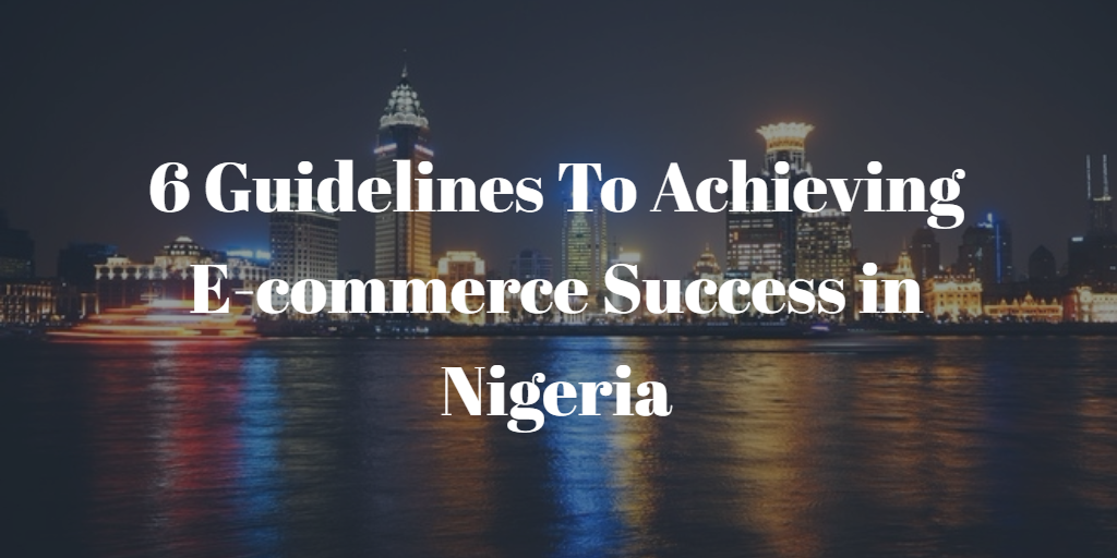 6 guidelines to achieving ecommerce success