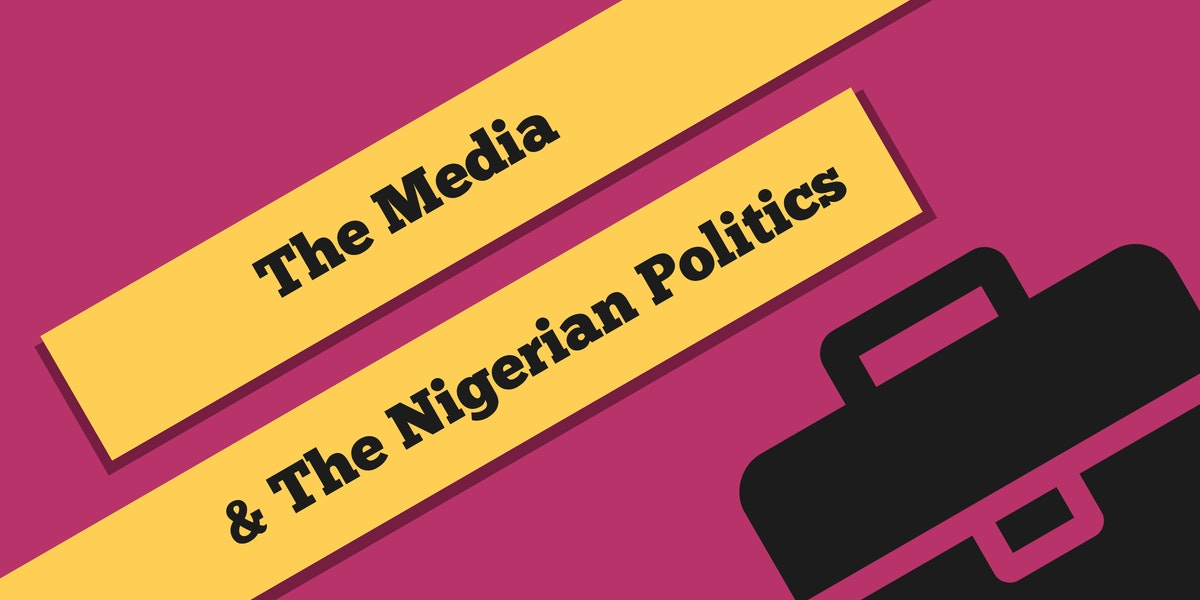 The Media & Nigerian Politics